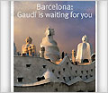 Gaudí is waiting for you